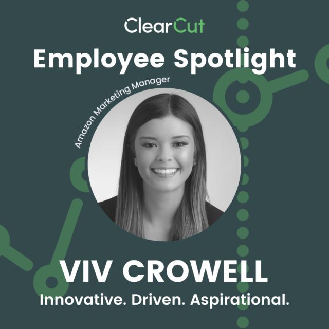 Meet Viv: ClearCut's Amazon Marketing Manager