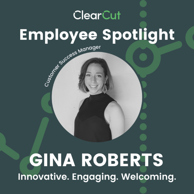 Meet Gina: ClearCut's Customer Success Manager
